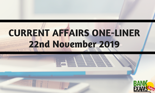 Current Affairs One-Liner: 22nd November 2019