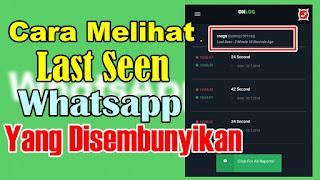 Cara Melihat Last Seen / Terakhir Dilihat Whatsapp Yang Disembunyikan