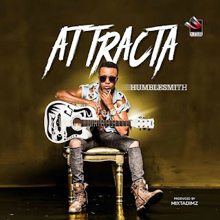 "[Music] Humblesmith - ""Attracta"""