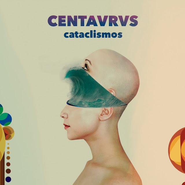 CENTAVRVS ESTRENA EL SENCILLO CATACLISMOS