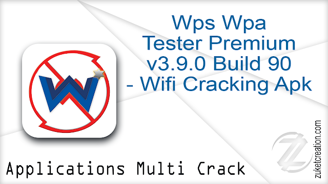 Wps Wpa Tester Premium v3.9.0 Build 90 – Wifi Cracking Apk