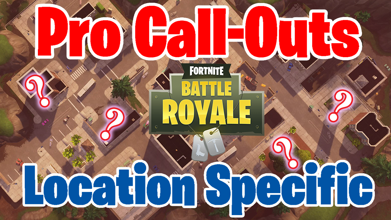 this weeks article is a continuation of last weeks post where i covered the pro call outs for map locations poi in the fortnite battle royale