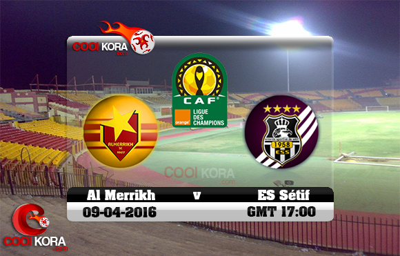 مشاهدة مباراة المريخ ووفاق سطيف اليوم 9-4-2016 في دوري أبطال أفريقيا