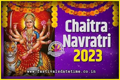 2023 Chaitra Navratri Pooja Date and Time, 2023 Navratri Calendar