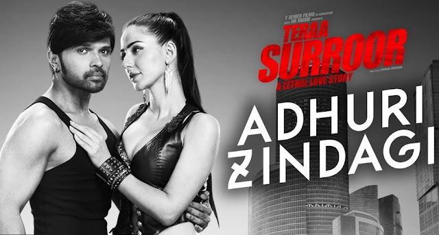 Adhuri Zindagi - Teraa Surroor (2016)