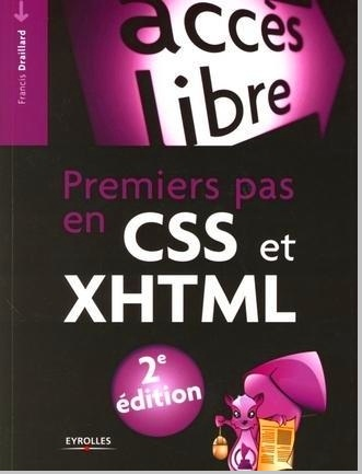 Livre : Premiers pas en CSS et XHTM - Francis Draillard PDF