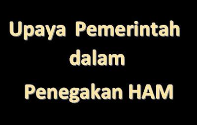 Upaya Pemerintah dalam Penegakan HAM di Indonesia