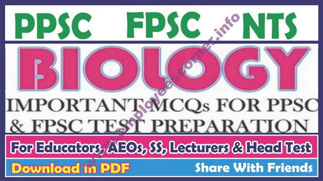 Biology Important MCQ's For PPSC FPSC NTS Test Prepration Free Download PDF