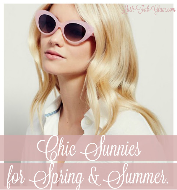http://www.lush-fab-glam.com/2016/04/chic-sunglasses-for-spring-and-summer.html