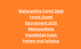 Maharashtra Forest Dept Forest Guard Recruitment 2019 Mahapariksha Vanrakshak Exam Pattern and Syllabus