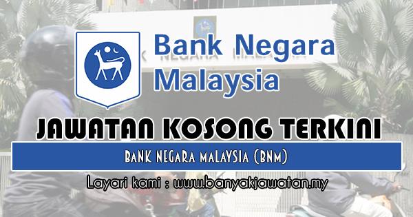 Jawatan Kosong 2019 di Bank Negara Malaysia (BNM)