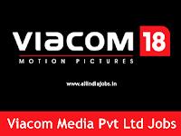 Viacom 18 Media Jobs