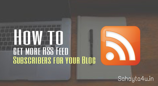 How To Get More RSS Feed Subscribers For Your Blog