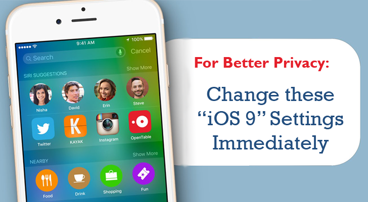 For Better Privacy & Security, Change these iOS 9 Settings Immediately