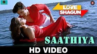 Saathiya _ Love Shagun _ Kunal Ganjawala, Rishi Singh _ Anuj Sachdeva, Nidhi Subbaiah