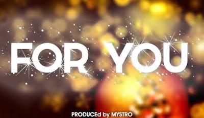 Chidinma – For You (Prod. By Mystro)