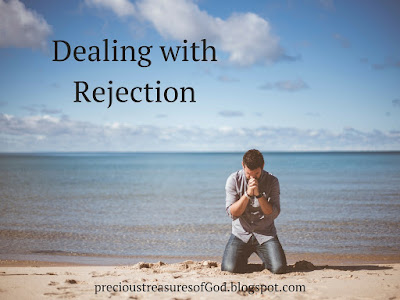 http://precioustreasuresofgod.blogspot.com/2017/05/dealing-with-rejection.html