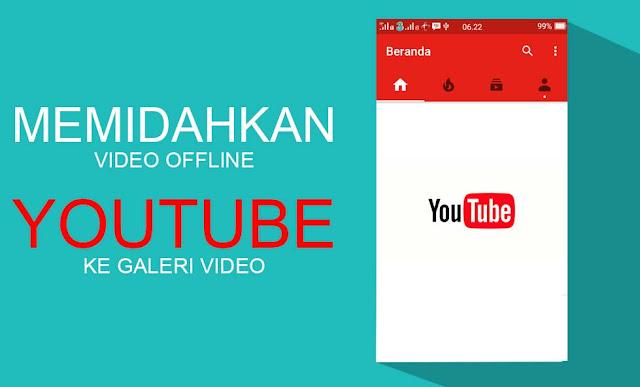 Memindahkan File Video Offline Youtube Yang telah Tersimpan