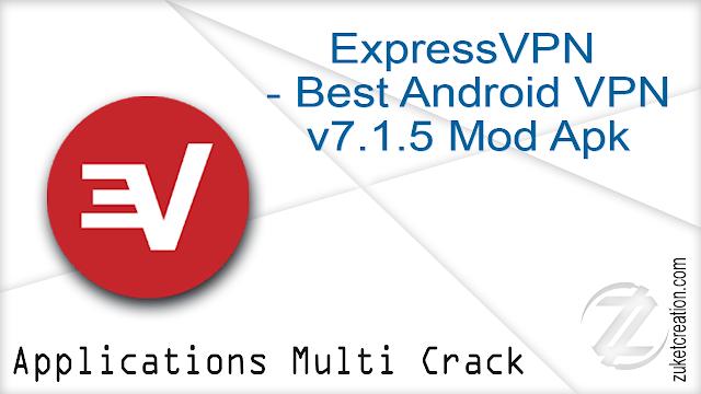 ExpressVPN – Best Android VPN v7.1.5 Mod Apk