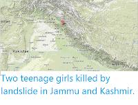 http://sciencythoughts.blogspot.co.uk/2013/07/two-teenage-girls-killed-by-landslide.html