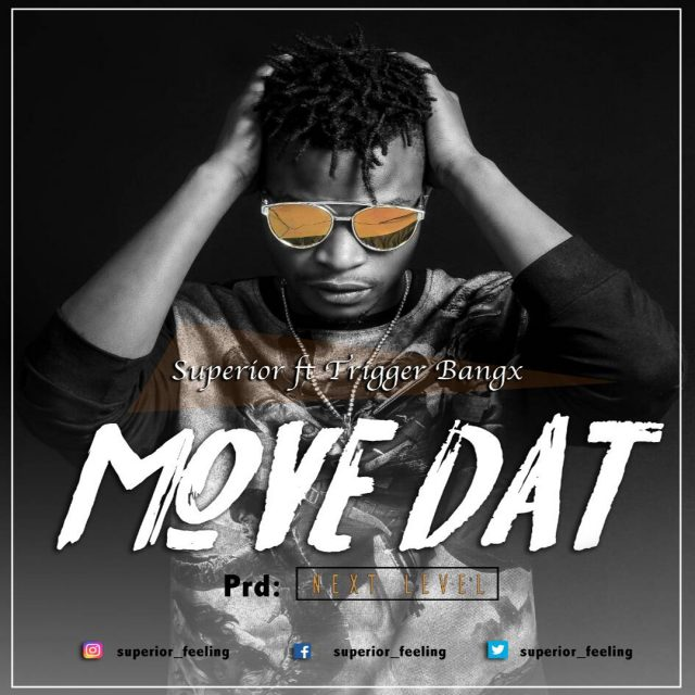 Download Mp3 | Superior ft Trigger Bangx - Move Dat