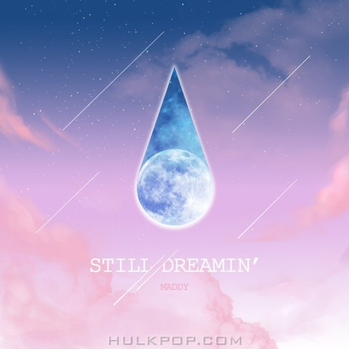 MADDY – Still Dreamin` – Single