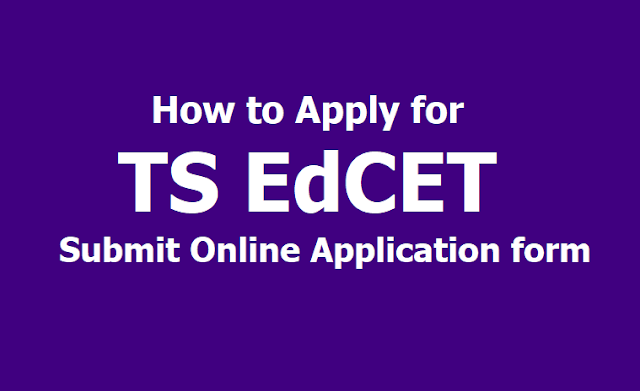 How to Apply for TS EdCET 2019, Submit Online Application form till April 10