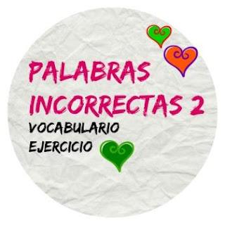 VOCABULARIO ELE. Palabras incorrectas 2