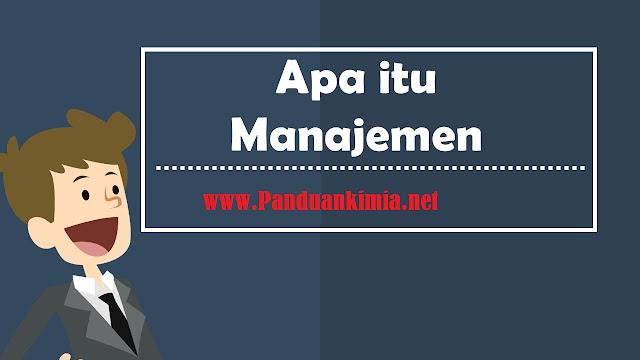 Pengertian Manajemen Lengkap