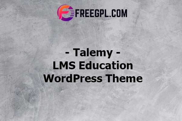 Talemy - LMS Education WordPress Theme Nulled Download Free