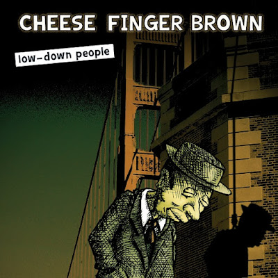CHEESE FiNGER BROWN - Low Down People (2016 - HUMU Records)