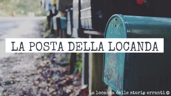 LA POSTA DELLA LOCANDA #3 - 2019 | ANNIVERSARIO BLOG
