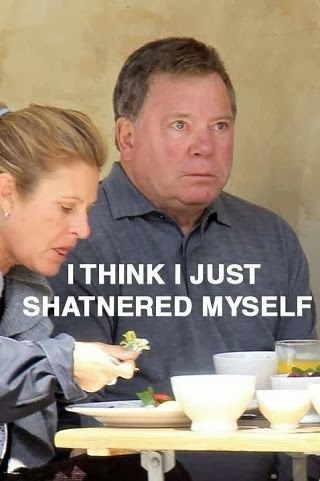 Funny William Shatner Star Trek Meme Joke Pun - I think I just shatnered myself