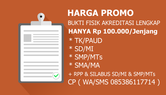 File Bukti Fisik Akreditasi Terbaru Jenjang Paud/RA, SD/MI, SMP/MTs Dan SMA/MA