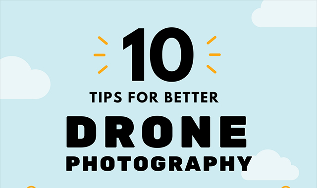 10 Tips For Better Drone Photography