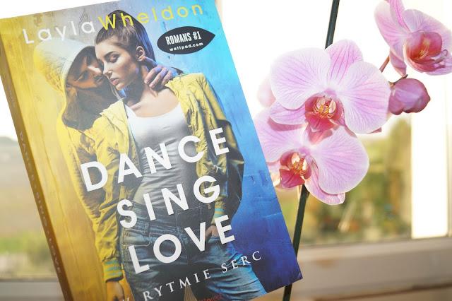 """Dance&Sing&Love. W rytmie serc"" Layla Wheldon"