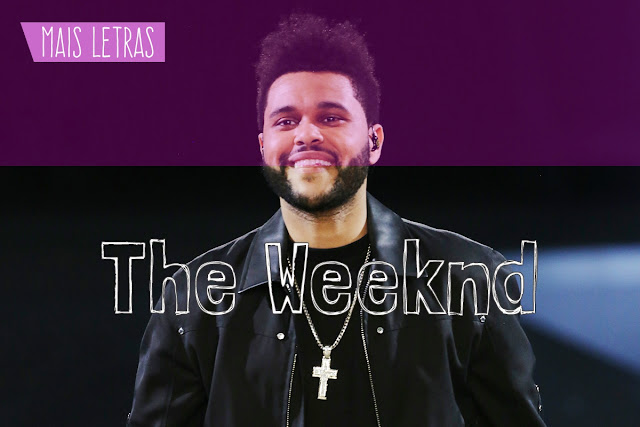 Mais Letras The Weeknd