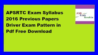 APSRTC Exam Syllabus 2016 Previous Papers Driver Exam Pattern in Pdf Free Download