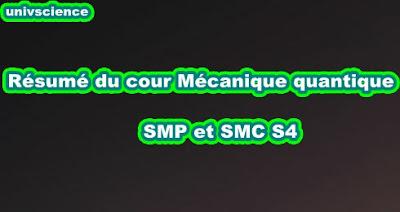 Résumé du Cour Mécanique Quantique SMP-SMC S4