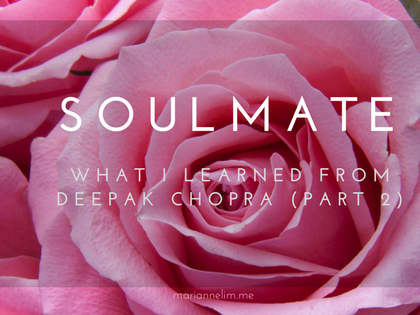 Soul Mate: What I Learned From Deepak Chopra (Part 2)