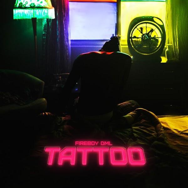 Fireboy DML – Tattoo-Mtnmusicgh