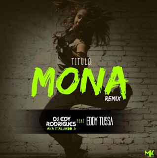 DJ Malvado Jr. - Mona (feat. Eddy Tussa)