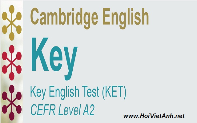 Kỳ thi tiếng anh Key English Test (KET) - CEFR Level A2