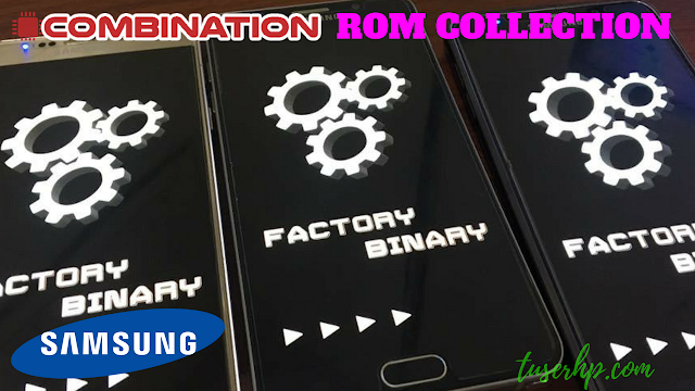 Work] SAMSUNG COMBINATION FILE BIG COLLECTION Latest Update - Flash