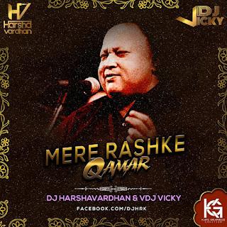 -Mere-Rashke-Qamar- Remix-Dj-Harshavardhan-&Vdj-Vicky