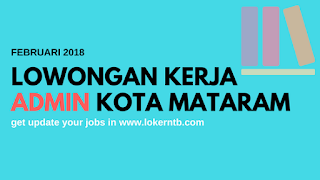 Lowongan Kerja Admin terbaru PT Kokoh Mandiri Sejahtera Kota Mataram Februari 2018
