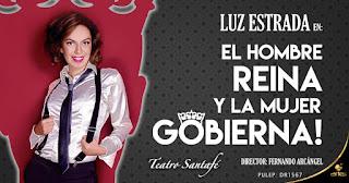 El hombre reina y la mujer gobierna en Teatro Santa Fe POS 2