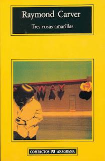 Tres rosas amarillas Raymond Carver
