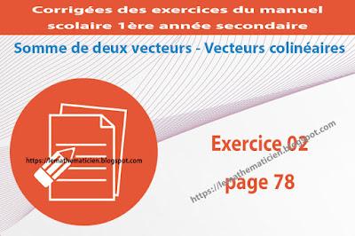 Exercice 02 page 78 - Somme de deux vecteurs - Vecteurs colinéaires