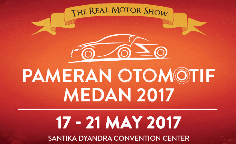 Jangan lupa datang ke Pameran Otomotif Medan 2017 mulai tanggal 17 sampai 21 Mei 2017
